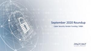 Cyber Security Funding M&A Infosec startups September 2020