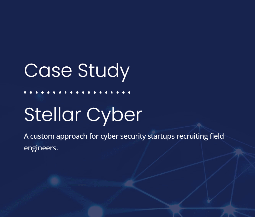 Stellar Cyber Case Study | Professional Executive Search Firm For Cyber Security Companies