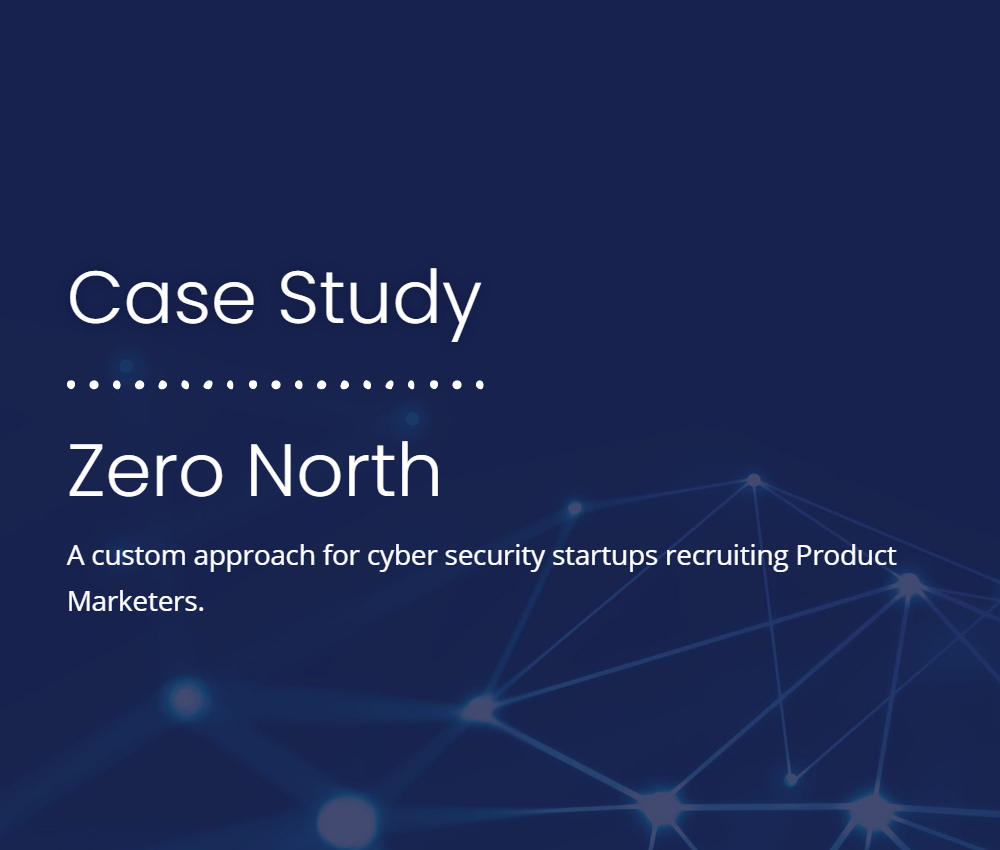 Zero North Case Study | Professional Executive Search Firm For Cyber Security Companies