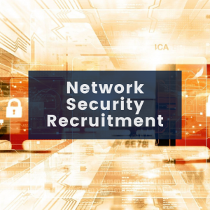 Executive Search & Recruitment for Network Security Solutions