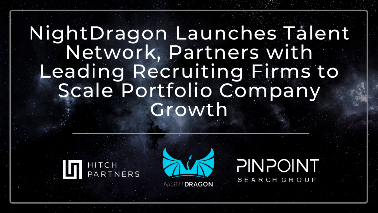 NightDragon Launches Talent Network, Partners with Leading Recruiting Firms to Scale Portfolio Company Growth